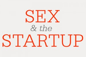 Sex & the Startup